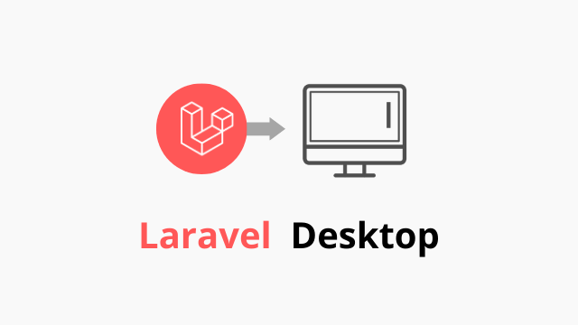 Laravel desktop application