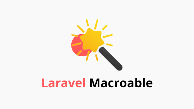 Laravel Macro - do more than laravel offer!