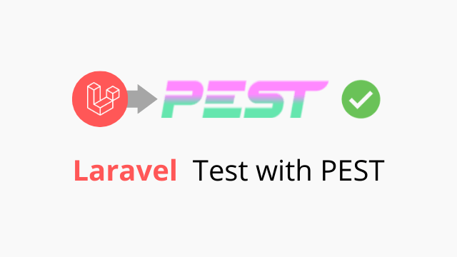 PEST - Make Laravel test easier