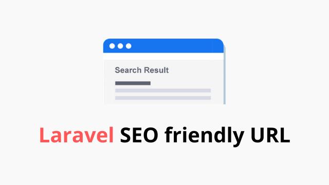 Generate SEO friendly URL in Laravel