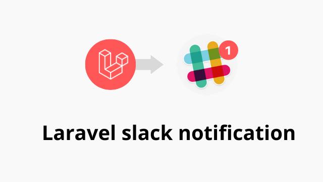 Laravel 6 Slack notification in real-time