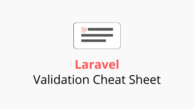 Laravel Validation Cheat Sheet
